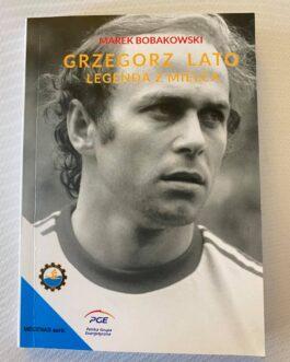 Książka biograficzna GRZEGORZ LATO LEGENDA Z MIELCA